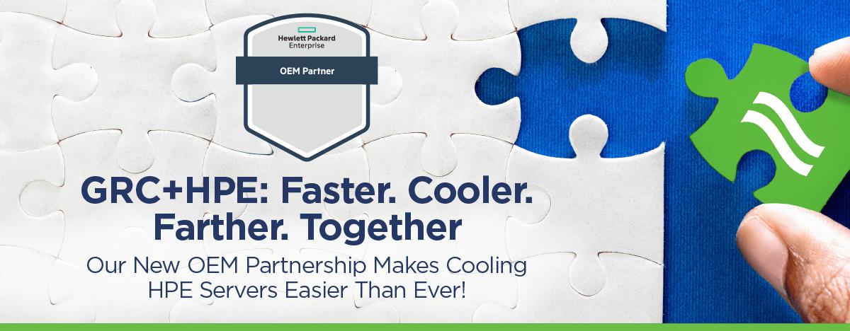 GRC + HPE: Faster. Cooler. Farther. Together